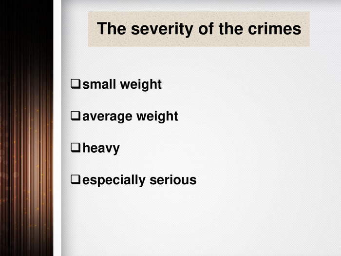 The severity of the crimessmall weightaverage weightheavy especially serious