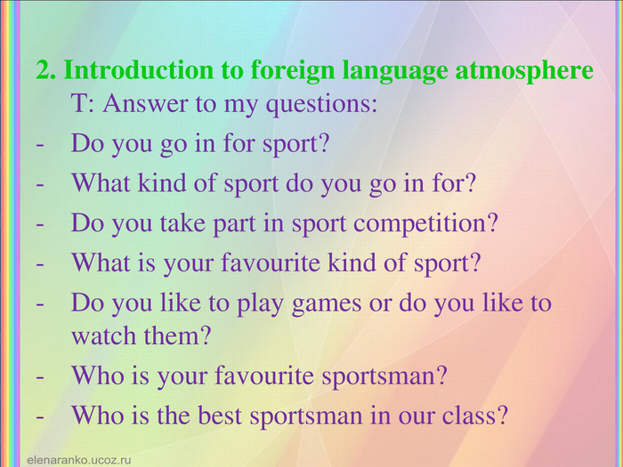 2. Introduction to foreign language atmosphereT: Answer to my questions: