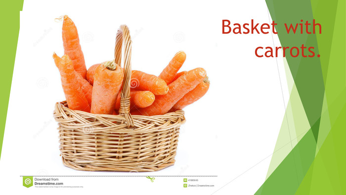 Basket with carrots.