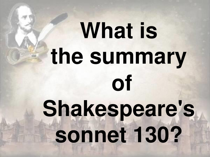 What is the summary of Shakespeare's sonnet 130?