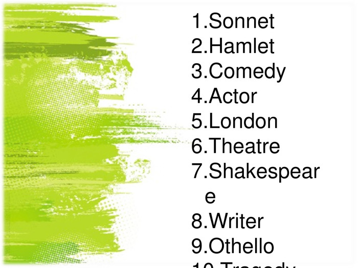 Sonnet. Hamlet. Comedy. Actor. London. Theatre. Shakespeare. Writer. Othello. Tragedy