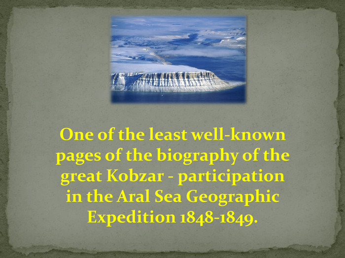 One of the least well-known pages of the biography of the great Kobzar - participation in the Aral Sea Geographic Expedition 1848-1849. ppt_x