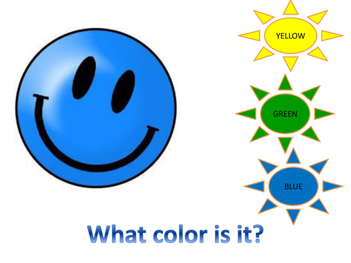 YELLOWGREENBLUEWhat color is it?