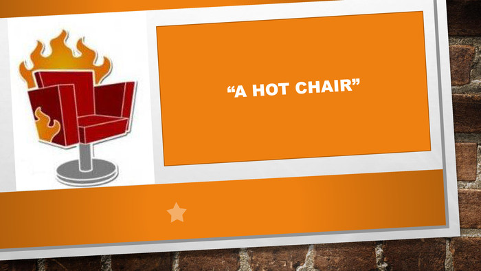 """A HOT CHAIR"""