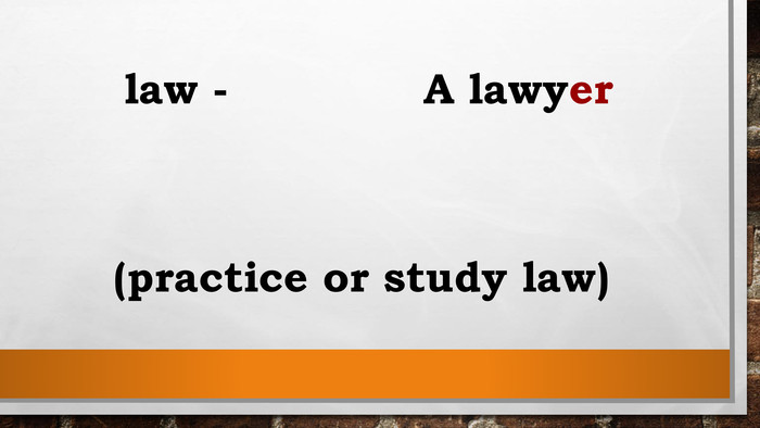 law - A lawyer (practice or study law)