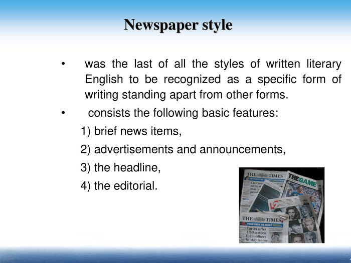 was the last of all the styles of written literary English to be recognized as a specific form of writing standing apart from other forms.