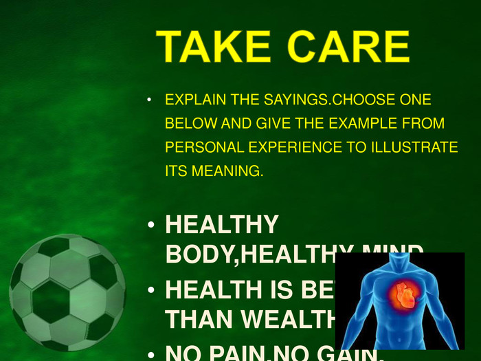 EXPLAIN THE SAYINGS.CHOOSE ONE   BELOW AND GIVE THE EXAMPLE FROM PERSONAL EXPERIENCE TO ILLUSTRATE ITS MEANING.