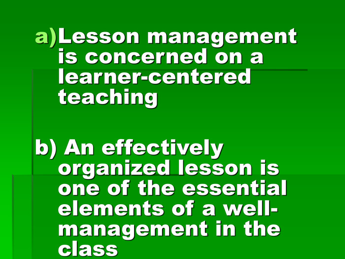 Lesson management is concerned on a learner-centered teaching