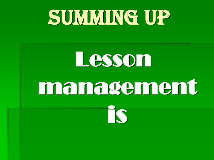 Summing up Lesson management is