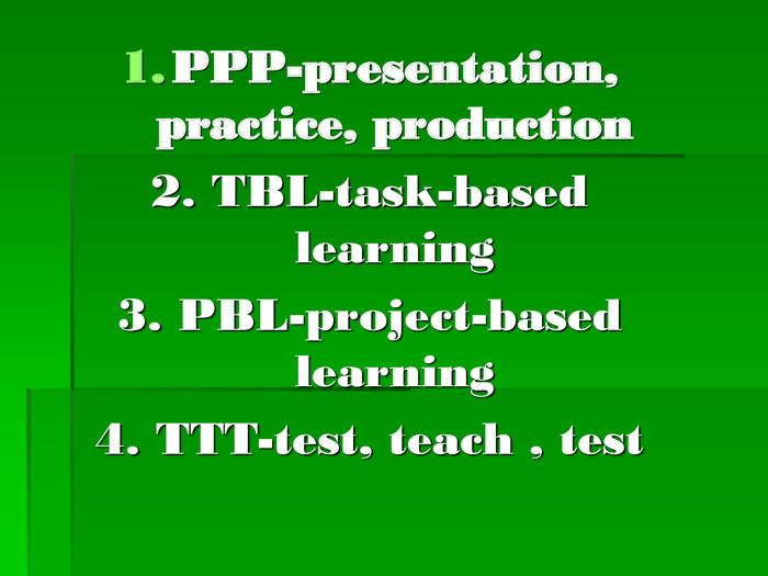 PPP-presentation, practice, production