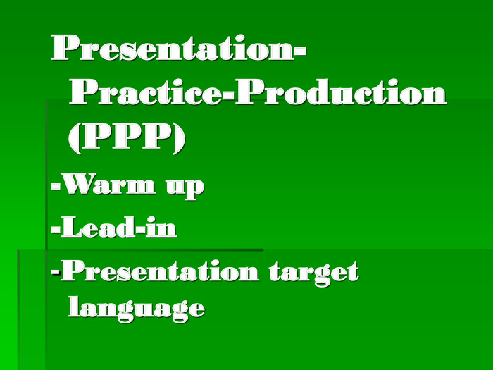 Presentation-Practice-Production (PPP)