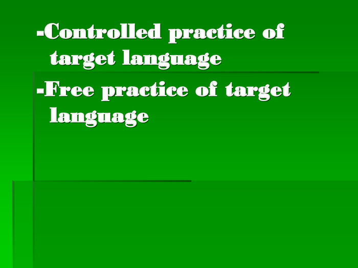-Controlled practice of target language