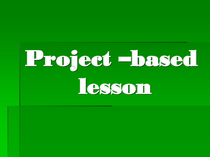 Project –based lesson