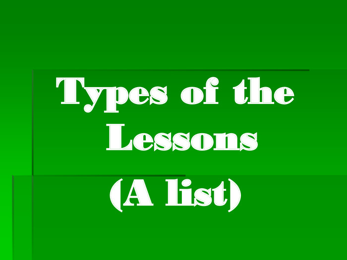 Types of the Lessons