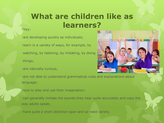 What are children like as learners? They:
