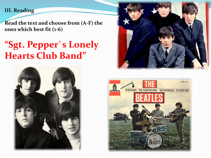 "ІІІ. Reading. Read the text and choose from (A-F) the ones which best fit (1-6)""Sgt. Pepper`s Lonely Hearts Club Band"""