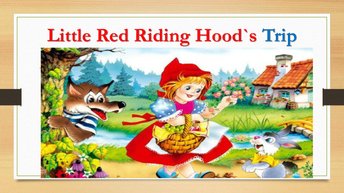 Little Red Riding Hood`s Trip