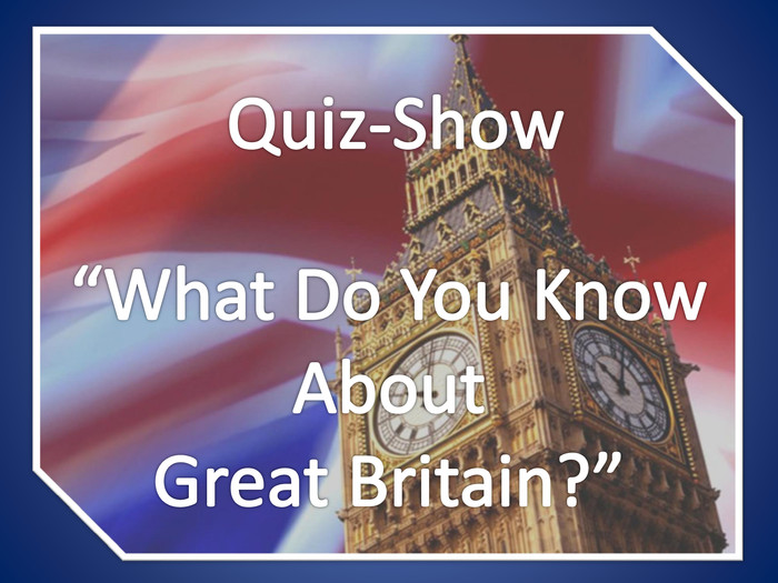 "Quiz-Show""What Do You Know About Great Britain?"""