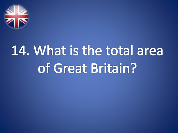 14. What is the total area of Great Britain?