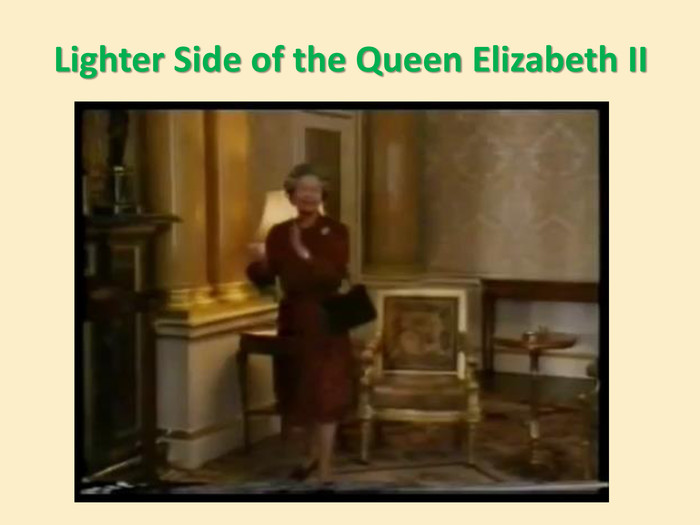 Lighter Side of the Queen Elizabeth II