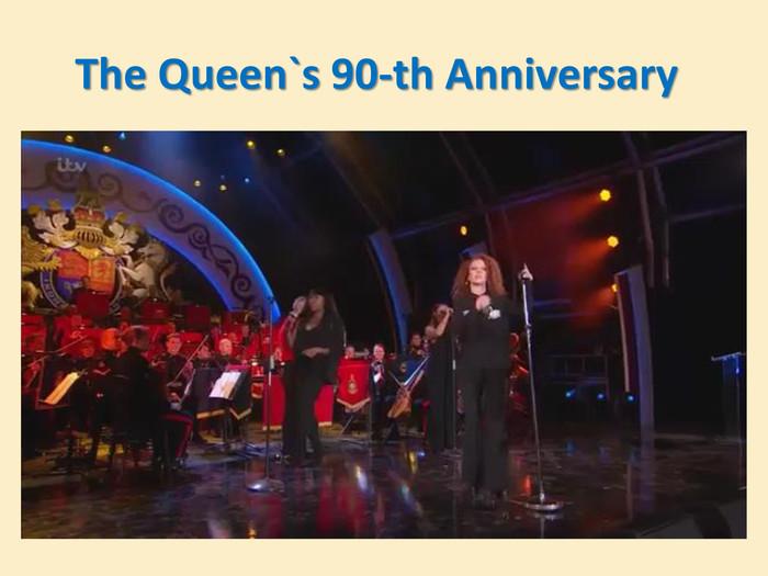 The Queen`s 90-th Anniversary
