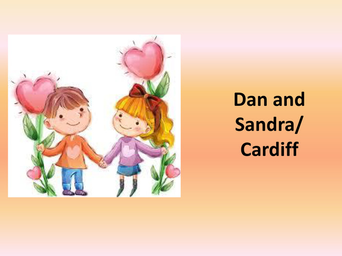 Dan and Sandra/ Cardiff