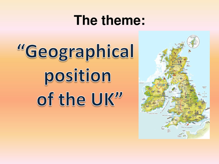 "The theme:""Geographical position of the UK"""