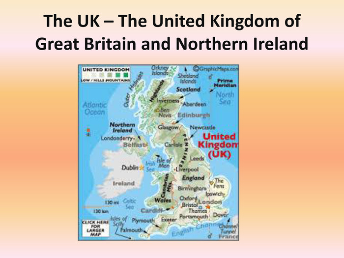 The UK – The United Kingdom of Great Britain and Northern Ireland