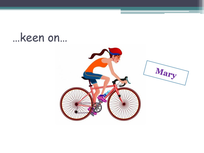 …keen on…Mary