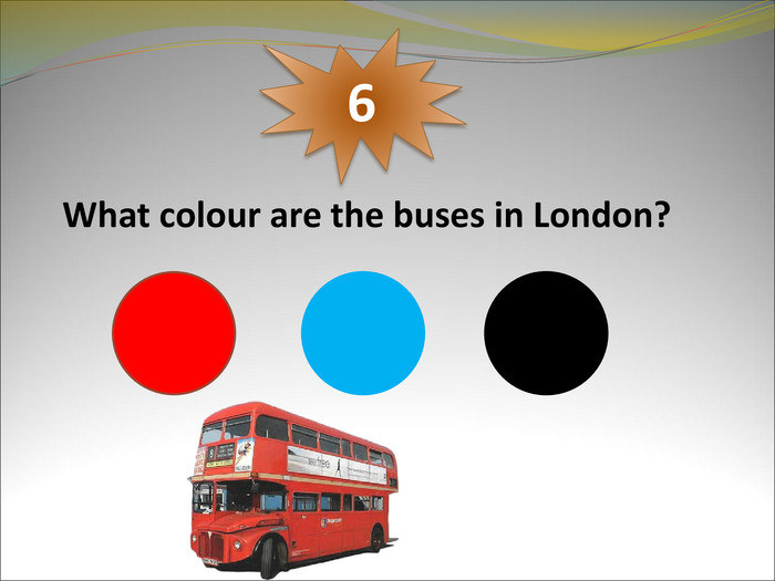 What colour are the buses in London? 