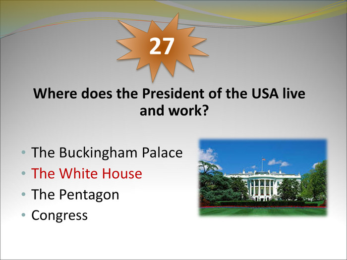 Where does the President of the USA live and work?