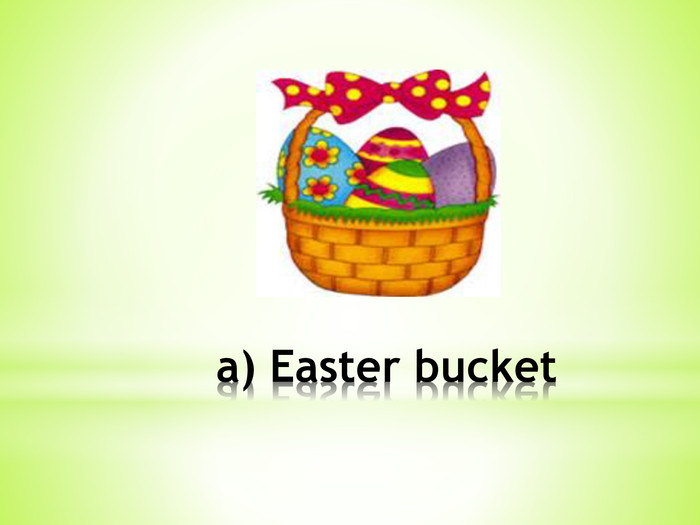 a) Easter bucket
