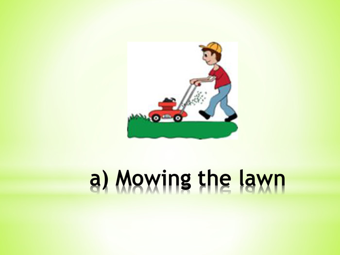 a) Mowing the lawn