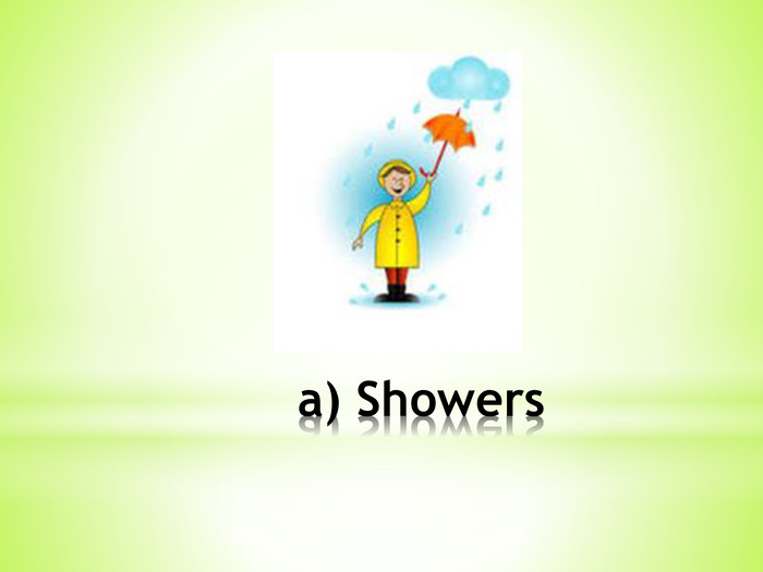 a) Showers