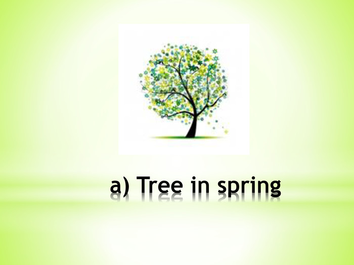 a) Tree in spring