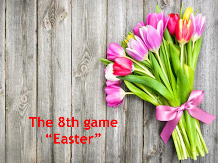 "The 8th game ""Easter"""