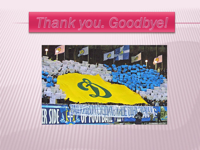 Thank you. Goodbye!