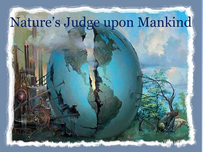 Nature's Judge upon Mankind