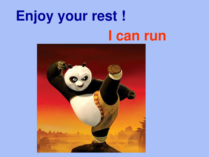 Enjoy your rest ! I can run