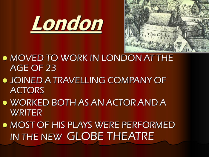 London MOVED TO WORK IN LONDON AT THE AGE OF 23 
