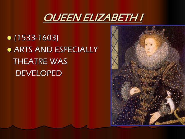 QUEEN ELIZABETH I  (1533-1603)