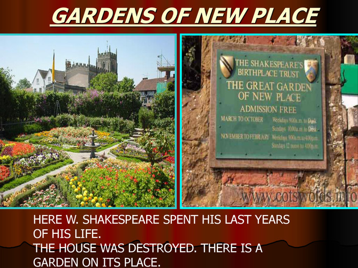 HERE W. SHAKESPEARE SPENT HIS LAST YEARS OF HIS LIFE.