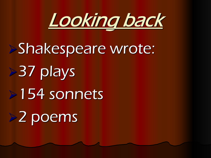 Looking back Shakespeare wrote: