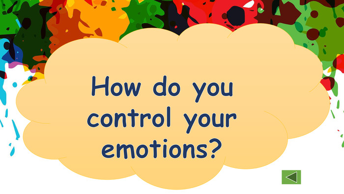 How do you control your emotions?