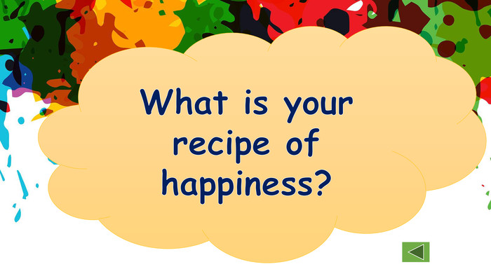 What is your recipe of happiness?