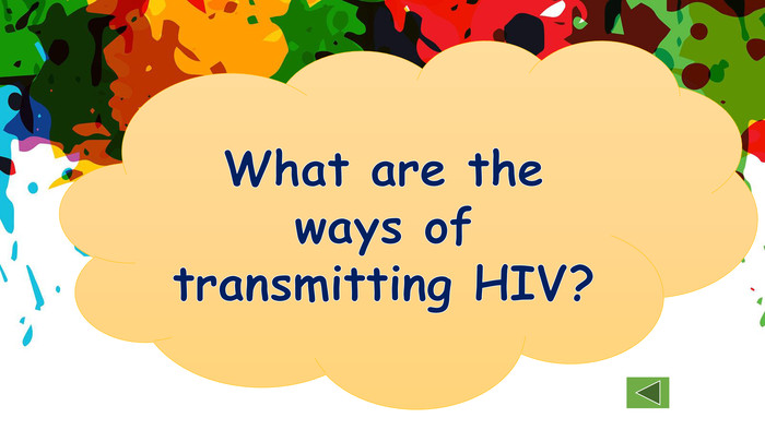 What are the ways of transmitting HIV?