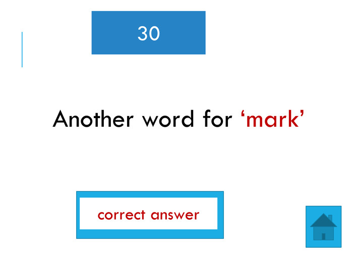 Another word for 'mark'30gradecorrect answer