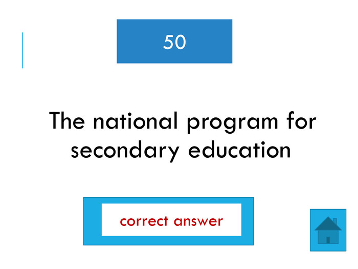 The national program for secondary education50curriculumcorrect answer
