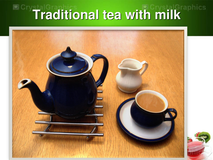 Traditional tea with milk
