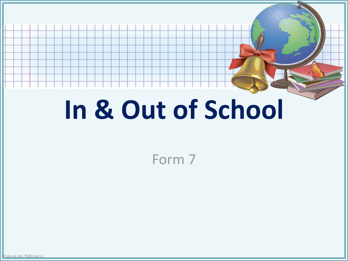 In & Out of School. Form 7